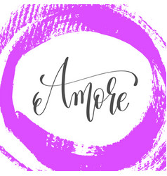 amore - hand lettering poster on pink brush stroke vector image