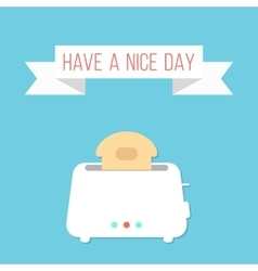 White toaster with ribbon and have a nice day vector