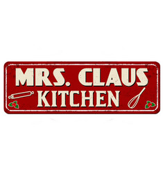 mrs claus kitchen vintage rusty metal sign vector image