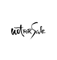not for sale handwritten lettering grunge dry vector image