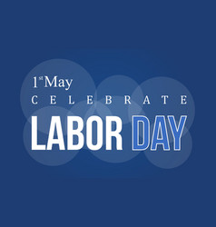 Art labor day background vector