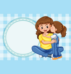 Border template with girl kisses mother vector