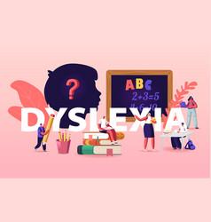 Dyslexia disorder kids characters listen teacher vector