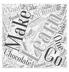 Go To School Learn How to Make Chocolate Word vector image