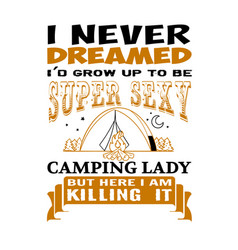 I never dreamed adventure quote and saying best vector