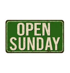 Open sunday vintage rusty metal sign vector