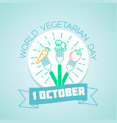 1 october world vegetarian day vector image