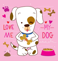 love me love my dog cartoon cute design vector image