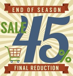 45 Percent End of Season Sale vector image
