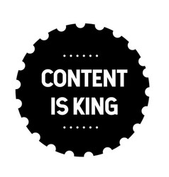 Content is king stamp vector