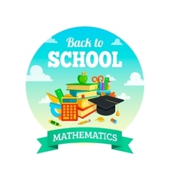 School supplies and greeting text Math lessons vector