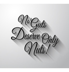 inspirational and motivational typo no guts vector image