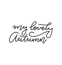 my lovely autumn - lettering calligraphy vector image