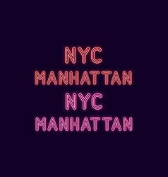 Neon inscription of new york city manhattan vector