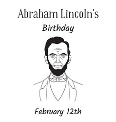 birthday of the 16th us president abraham lincoln vector image