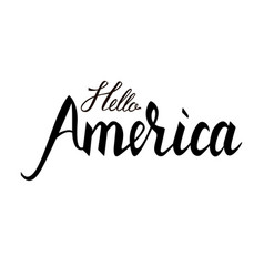 fashionable inscription brush hello america vector image vector image