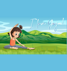 girl doing yoga in park with phrase l love yoga vector image