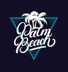 palm beach hand written lettering with palms vector image