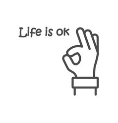 life is ok inspirational quote motivation vector image