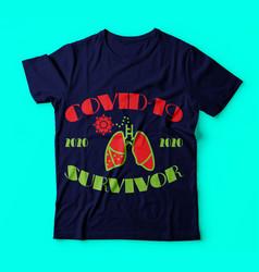 Covid19 19coronavirus survivor2020 best tee vector