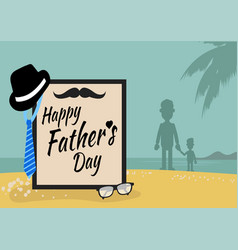 happy fathers day greeting with beach background vector image