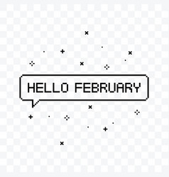 Hello february pixel art speech bubble vector