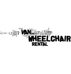 what you need to know about wheelchair van rental vector image