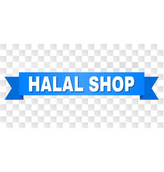 Blue ribbon with halal shop text vector