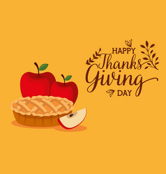 Happy thanks giving card with sweet pie vector