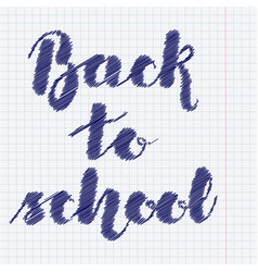 lettering back to school imitation pen on the vector image