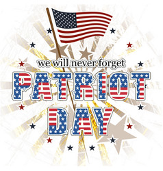 Patriot day we will never forget vector