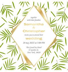 wedding glamorous invitation with bamboo leaves vector image