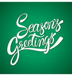 Seasons greetings hand lettering calligraphy vector