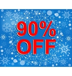 Big winter sale poster with 90 PERCENT OFF text vector image