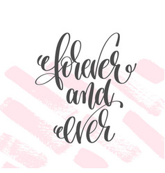 Forever and ever - hand lettering poster on pink vector