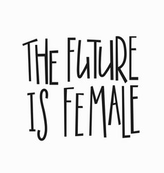Future female t-shirt quote lettering vector