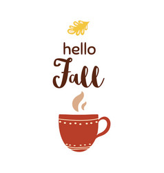 hello fall lettering on coffee cup red cup vector image