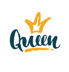 queen lettering quote with hand drawn crown vector image