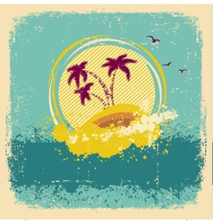 Vintage tropical islandAbstract image with grunge vector image