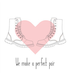 we make a perfect pair pair boots in heart vector image