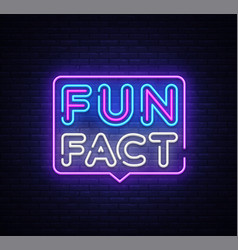 fun fact neon sign facts design template vector image