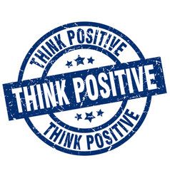 Think positive blue round grunge stamp vector