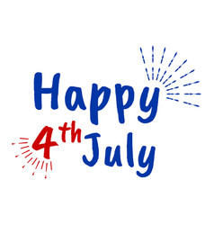 happy 4 th july and independence day greeting vector image