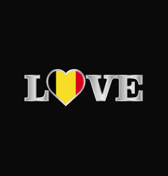 Love typography with belgium flag design vector