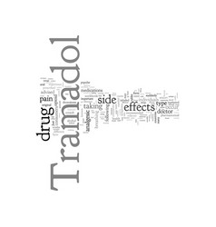 Become aware side effects tramadol vector