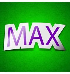 Maximum icon sign Symbol chic colored sticky label vector