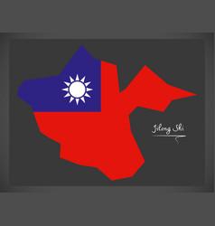 jilong shi taiwan map with taiwanese national flag vector image
