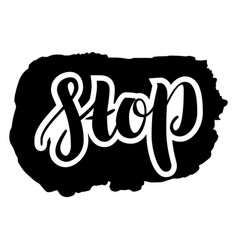 stop hand drawn calligraphy on white background vector image
