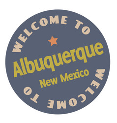 Welcome to albuquerque new mexico vector