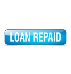 loan repaid blue square 3d realistic isolated web vector image